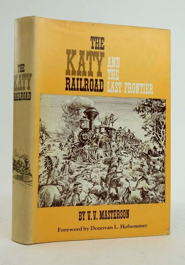 Photo of THE KATY RAILROAD AND THE LAST FRONTIER written by Masterson, V.V. published by University of Oklahoma Press (STOCK CODE: 1822485)  for sale by Stella & Rose's Books