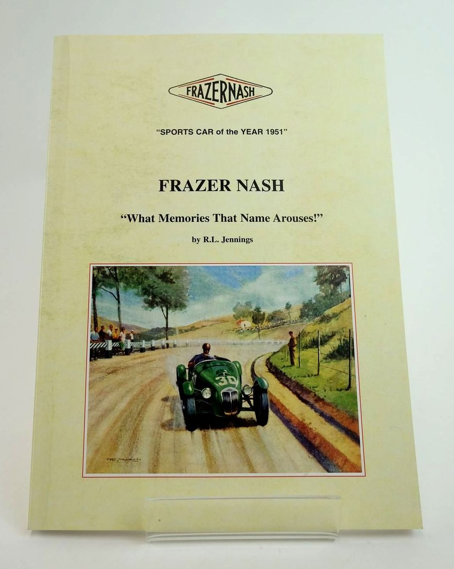 """Photo of FRAZER NASH """"WHAT MEMORIES THAT NAME AROUSES!"""" written by Jennings, R.L. published by R.L. Jennings (STOCK CODE: 1822621)  for sale by Stella & Rose's Books"""