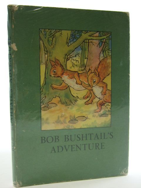 Photo of BOB BUSHTAIL'S ADVENTURE written by Macgregor, A.J. Perring, W. illustrated by Macgregor, A.J. published by Wills & Hepworth Ltd. (STOCK CODE: 2105226)  for sale by Stella & Rose's Books