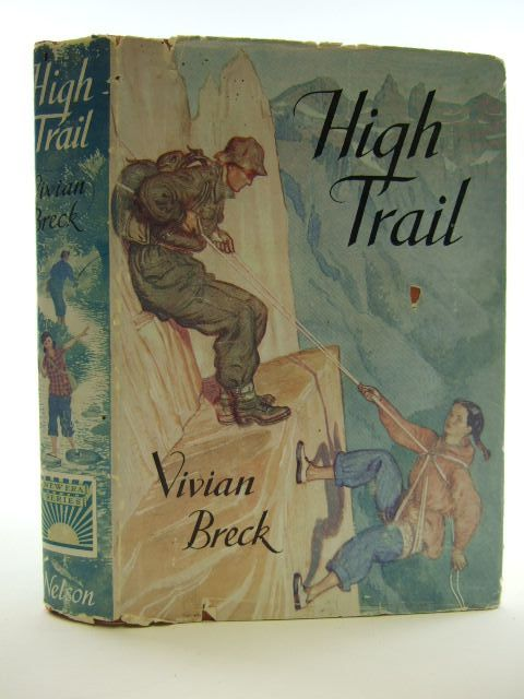 Photo of HIGH TRAIL written by Breck, Vivian illustrated by Freeman, T.R. published by Thomas Nelson and Sons Ltd. (STOCK CODE: 2105322)  for sale by Stella & Rose's Books