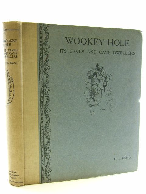 Photo of WOOKEY HOLE ITS CAVES AND CAVE DWELLERS written by Balch, H.E. illustrated by Hassall, John Savory, J.H. published by Oxford University Press, Humphrey Milford (STOCK CODE: 2105957)  for sale by Stella & Rose's Books