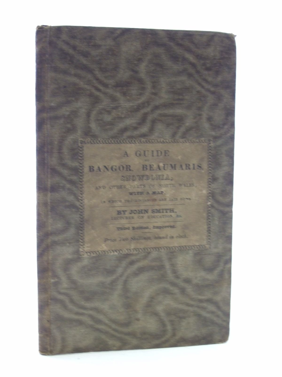 Photo of A GUIDE TO BANGOR, BEAUMARIS, SNOWDONIA AND OTHER PARTS OF NORTH WALES written by Smith, John published by Simpkin And Marshall, Sherwood & Co. (STOCK CODE: 2107251)  for sale by Stella & Rose's Books