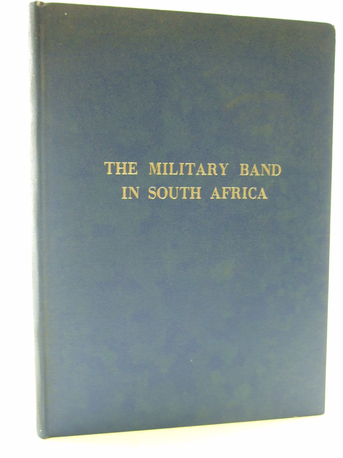 Photo of THE MILITARY BAND IN SOUTH AFRICA written by Imrie, John Murdoch McGregor (STOCK CODE: 2107912)  for sale by Stella & Rose's Books