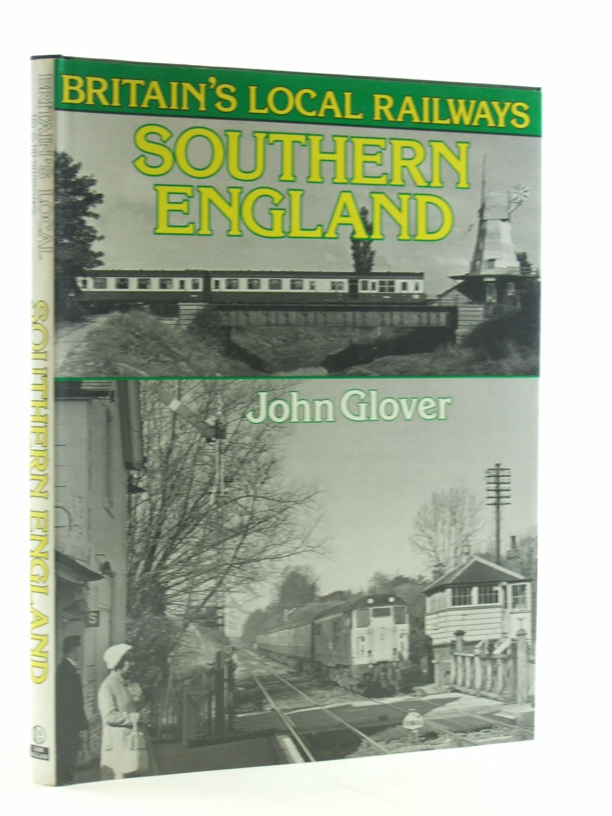 Photo of BRITAIN'S LOCK RAILWAYS: SOUTHERN ENGLAND written by Glover, John published by Ian Allan Ltd. (STOCK CODE: 2108256)  for sale by Stella & Rose's Books