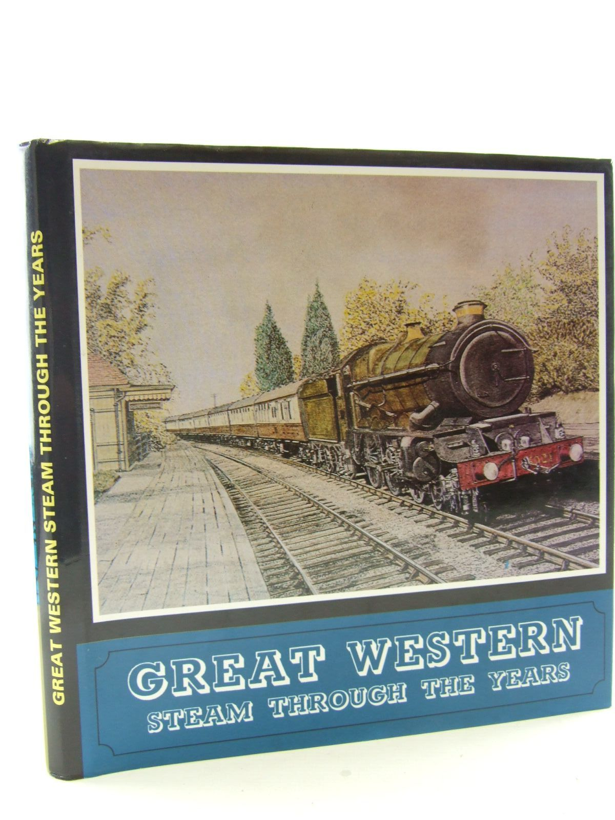 Photo of GREAT WESTERN STEAM THROUGH THE YEARS written by Fairclough, Tony Wills, Alan published by D. Bradford Barton (STOCK CODE: 2108353)  for sale by Stella & Rose's Books