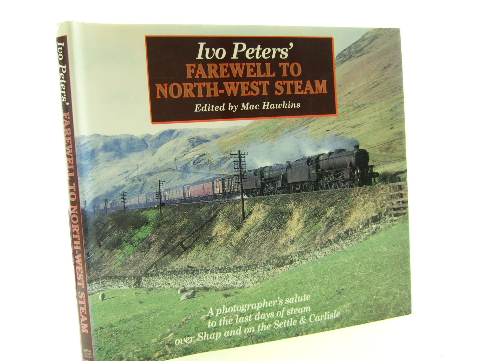 Photo of IVO PETERS' FAREWELL TO NORTH-WEST STEAM written by Hawkins, Mac illustrated by Peters, Ivo published by Grange Books Plc (STOCK CODE: 2108391)  for sale by Stella & Rose's Books