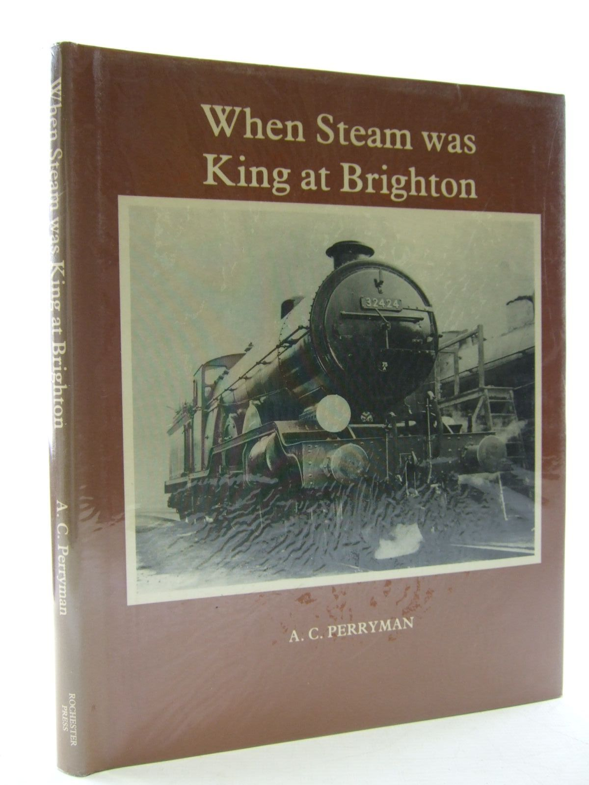 Photo of WHEN STEAM WAS KING AT BRIGHTON written by Perryman, A.C. published by Rochester Press (STOCK CODE: 2108405)  for sale by Stella & Rose's Books
