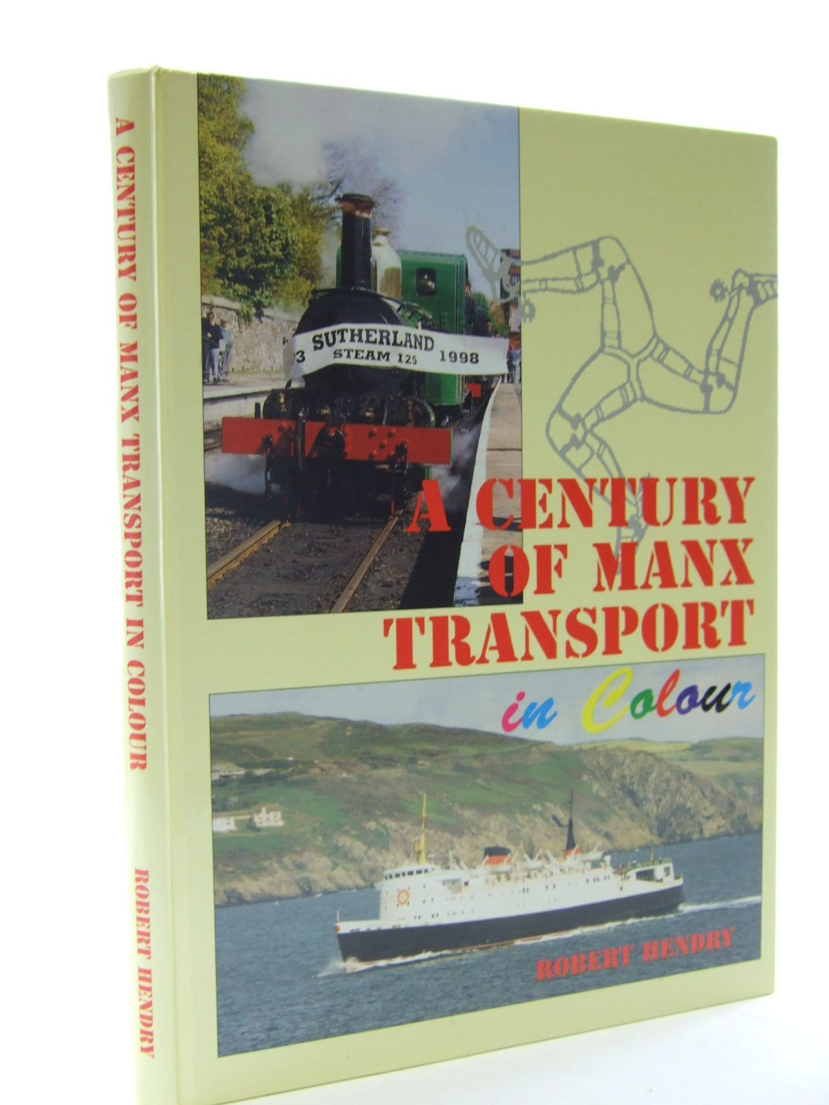 Photo of A CENTURY OF MANX TRANSPORT IN COLOUR written by Hendry, Robert Powell published by The Manx Experience (STOCK CODE: 2108415)  for sale by Stella & Rose's Books