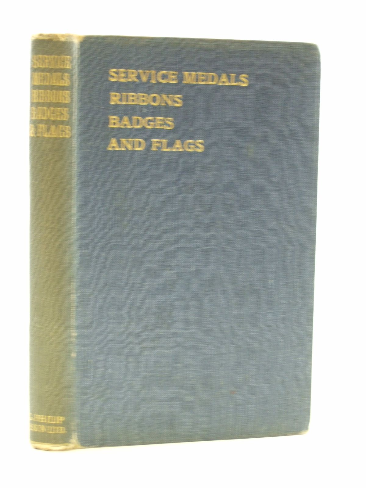 Photo of SERVICE MEDALS, RIBBONS, BADGES, AND FLAGS published by George Philip & Son Ltd. (STOCK CODE: 2108475)  for sale by Stella & Rose's Books