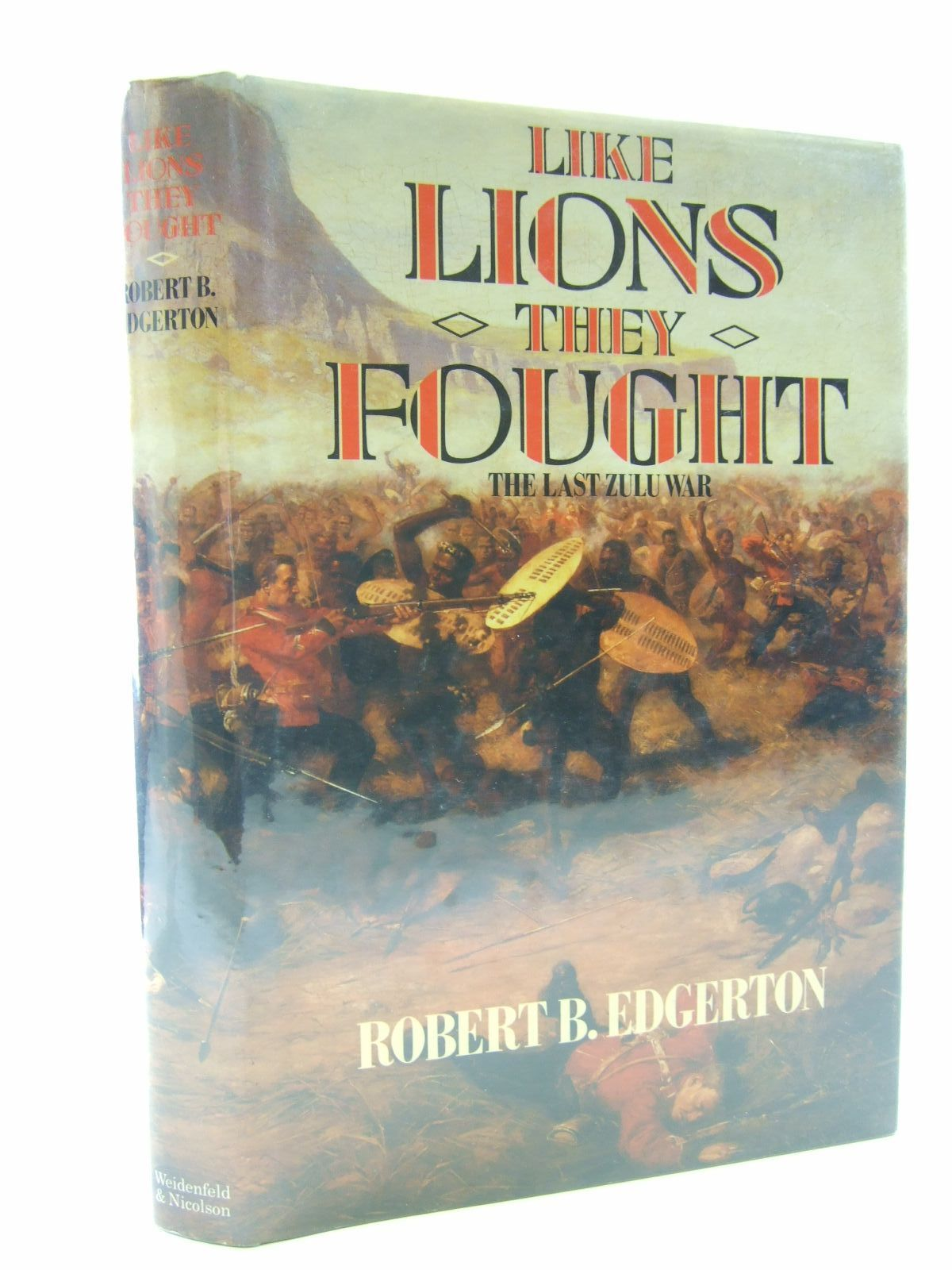 Photo of LIKE LIONS THEY FOUGHT written by Edgerton, Robert B. published by Weidenfeld and Nicolson (STOCK CODE: 2108715)  for sale by Stella & Rose's Books