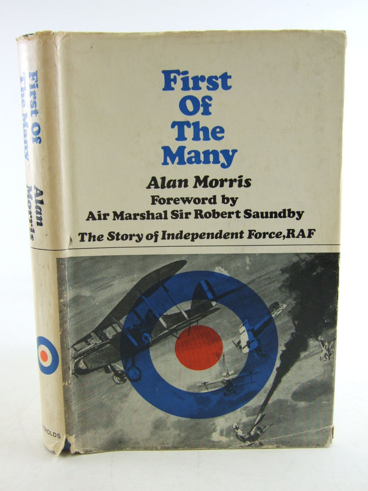 Photo of FIRST OF THE MANY THE STORY OF AN INDEPENDENT FORCE, RAF written by Morris, Alan published by Jarrolds (STOCK CODE: 2108891)  for sale by Stella & Rose's Books