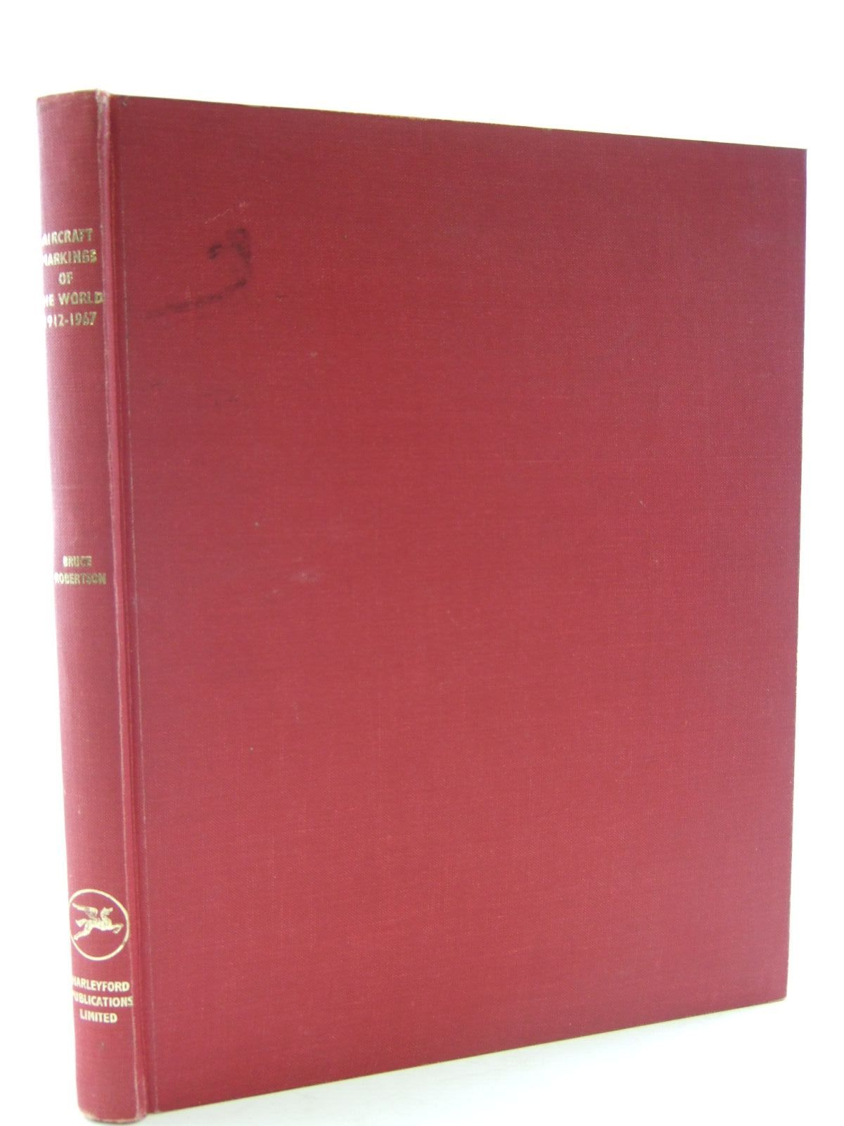 Photo of AIRCRAFT MARKINGS OF THE WORLD 1912-1967 written by Robertson, Bruce illustrated by Hepworth, W.F.<br />Stroud, John<br />Carrick, J.D. published by Harleyford Publications Limited (STOCK CODE: 2109020)  for sale by Stella & Rose's Books