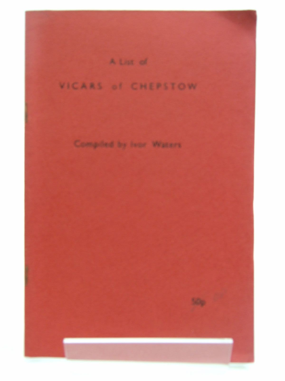 Photo of A LIST OF VICARS OF CHEPSTOW written by Waters, Ivor published by Ivor Waters (STOCK CODE: 2109387)  for sale by Stella & Rose's Books