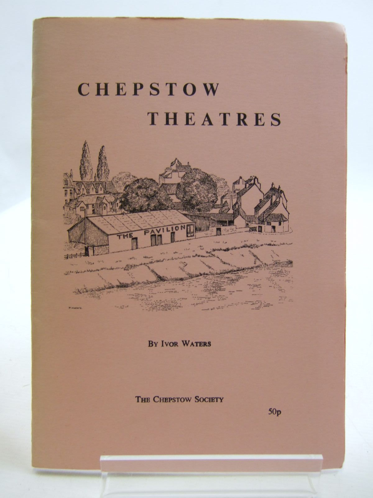 Photo of CHEPSTOW THEATRES written by Waters, Ivor published by The Chepstow Society (STOCK CODE: 2109389)  for sale by Stella & Rose's Books