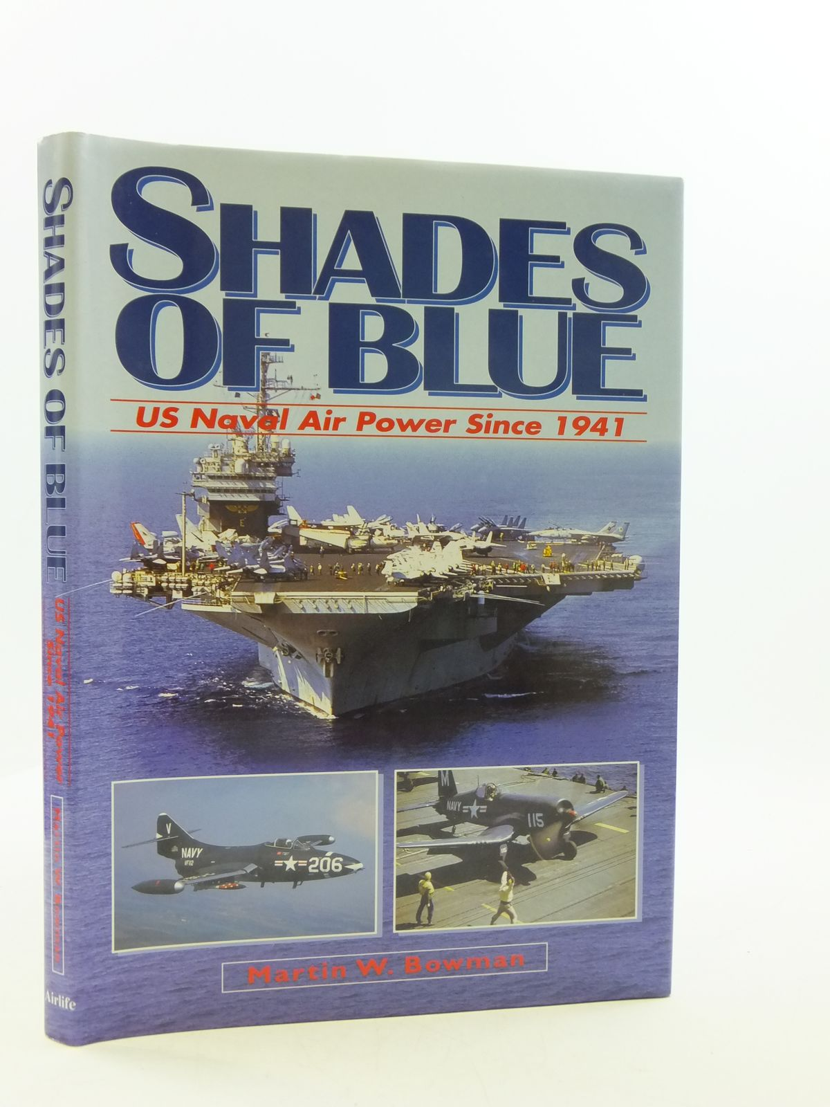 Photo of SHADES OF BLUE US NAVAL AIR POWER SINCE 1941- Stock Number: 2110583