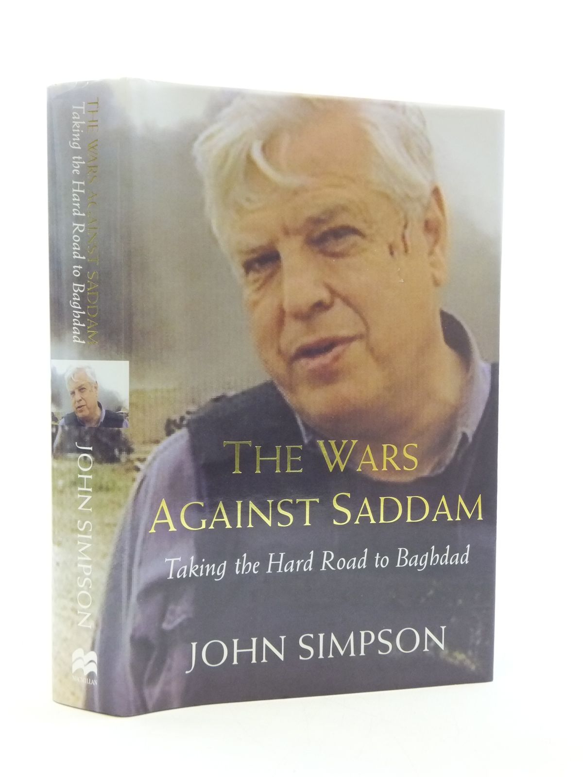 Photo of THE WAR AGAINST SADDAM TAKING THE HARD ROAD TO BAGHDAD written by Simpson, John published by MacMillan (STOCK CODE: 2110586)  for sale by Stella & Rose's Books
