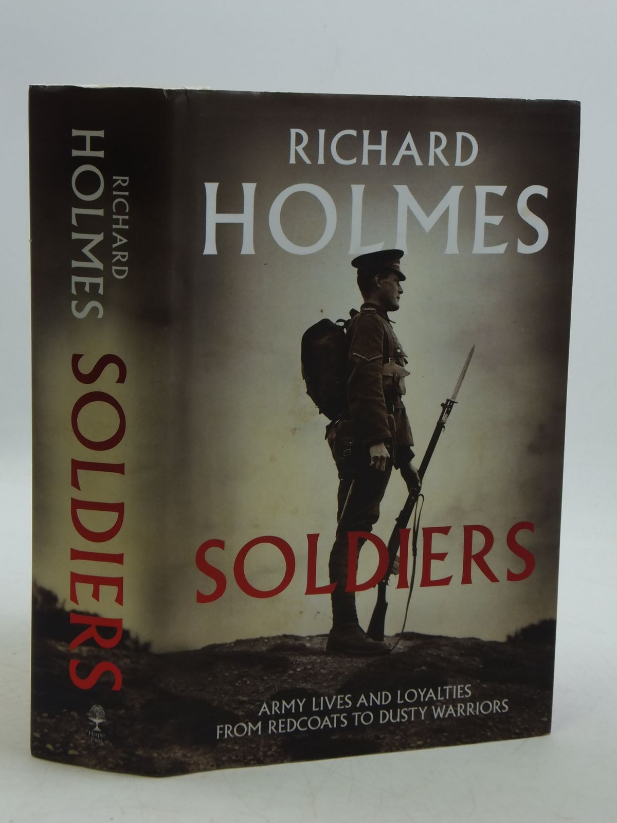 Photo of SOLDIERS ARMY LIVES AND LOYALTIES FROM REDCOATS TO DUSTY WARRIORS written by Holmes, Richard published by Harper Press (STOCK CODE: 2110724)  for sale by Stella & Rose's Books