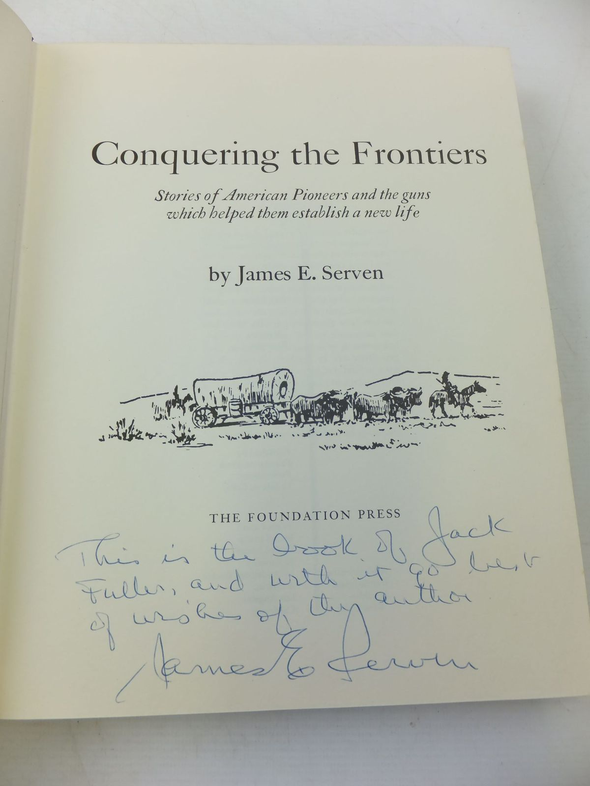 Photo of CONQUERING THE FRONTIERS written by Serven, James E. published by The Foundation Press (STOCK CODE: 2111331)  for sale by Stella & Rose's Books