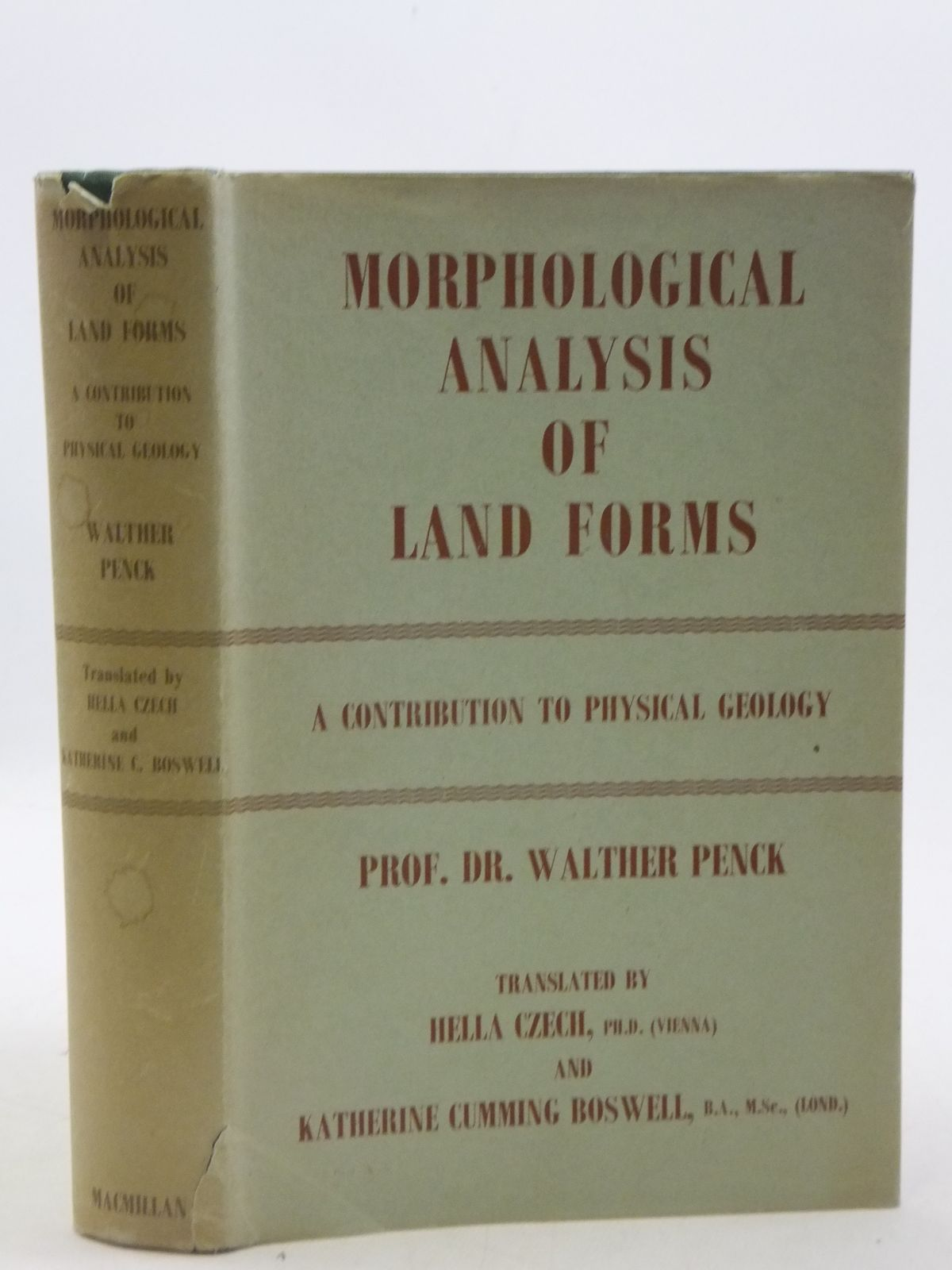 Photo of MORPHOLOGICAL ANALYSIS OF LAND FORMS written by Penck, Walther<br />Czech, Hella<br />Boswell, Katherine Cumming published by Macmillan &amp; Co. Ltd. (STOCK CODE: 2111703)  for sale by Stella & Rose's Books