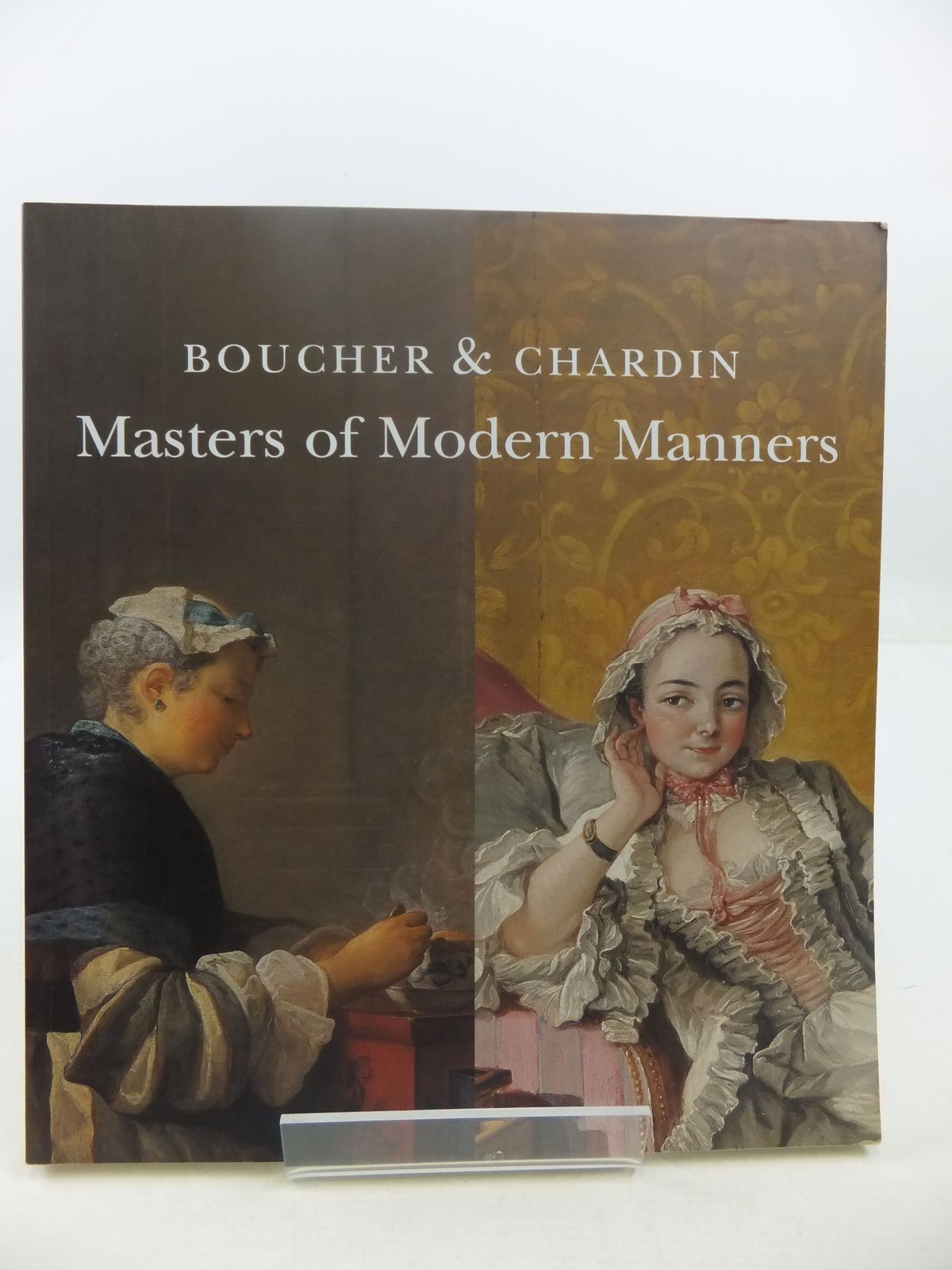 Photo of BOUCHER &amp; CHARDIN: MASTERS OF MODERN MANNERS written by Dulau, Anne<br />Vogtherr, Christoph Martin<br />Eatwell, Ann published by University Of Glasgow (STOCK CODE: 2111900)  for sale by Stella & Rose's Books