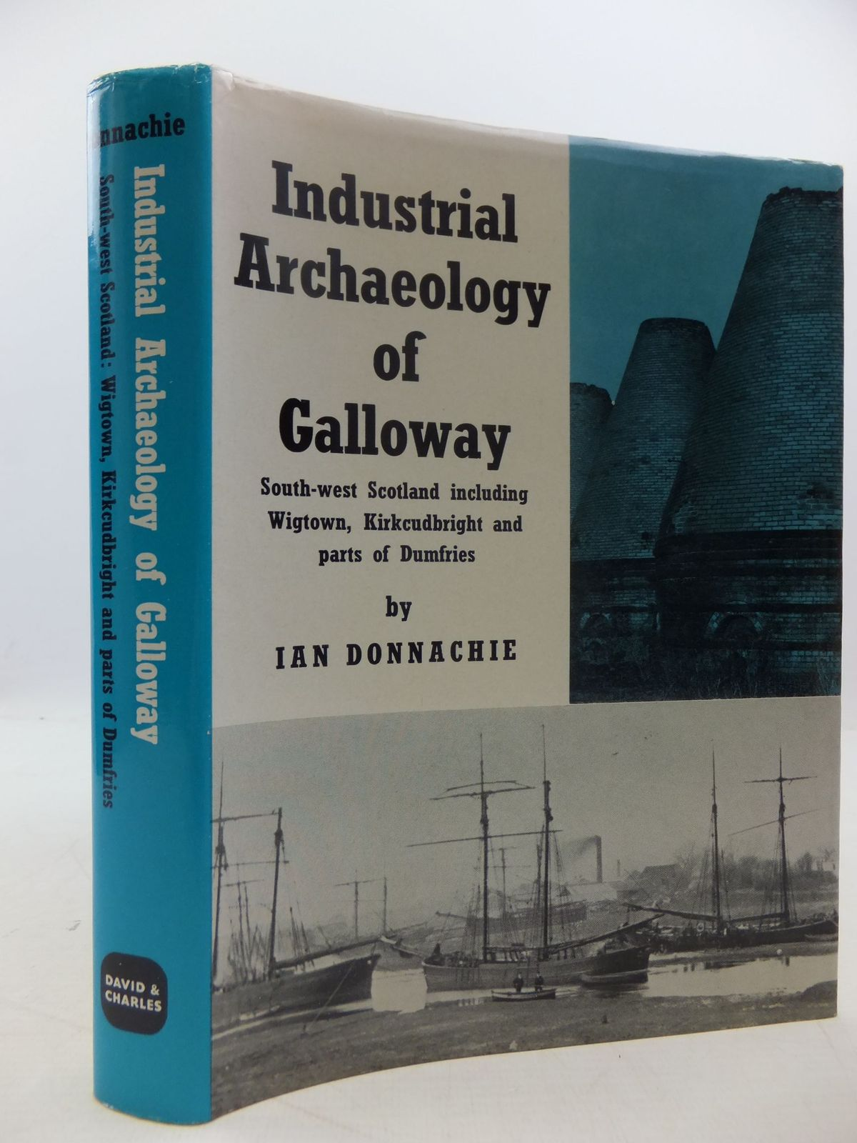 Photo of THE INDUSTRIAL ARCHAEOLOGY OF GALLOWAY written by Donnachie, Ian published by David & Charles (STOCK CODE: 2111914)  for sale by Stella & Rose's Books
