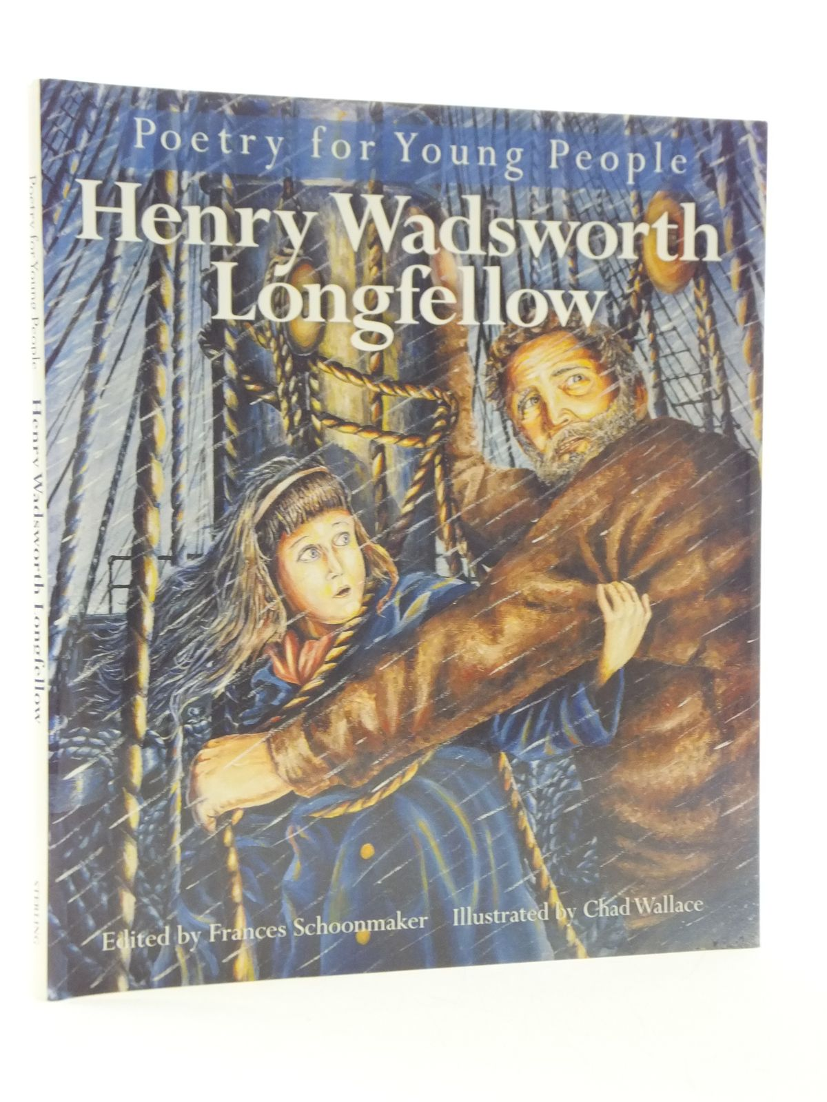 Photo of POETRY FOR YOUNG PEOPLE HENRY WADSWORTH LONGFELLOW written by Longfellow, Henry Wadsworth<br />Schoonmaker, Frances illustrated by Wallace, Chad published by Sterling Publishing Co., Inc. (STOCK CODE: 2112650)  for sale by Stella & Rose's Books