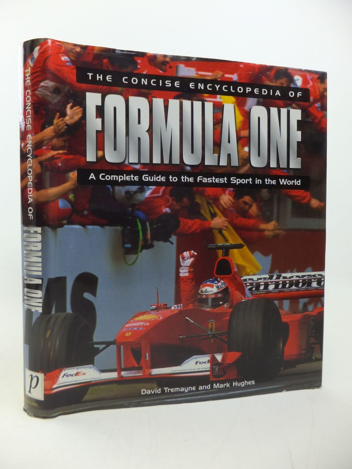 Photo of THE CONCISE ENCYCLOPEDIA OF FORMULA ONE written by Tremayne, David<br />Hughes, Mark published by Parragon (STOCK CODE: 2113187)  for sale by Stella & Rose's Books