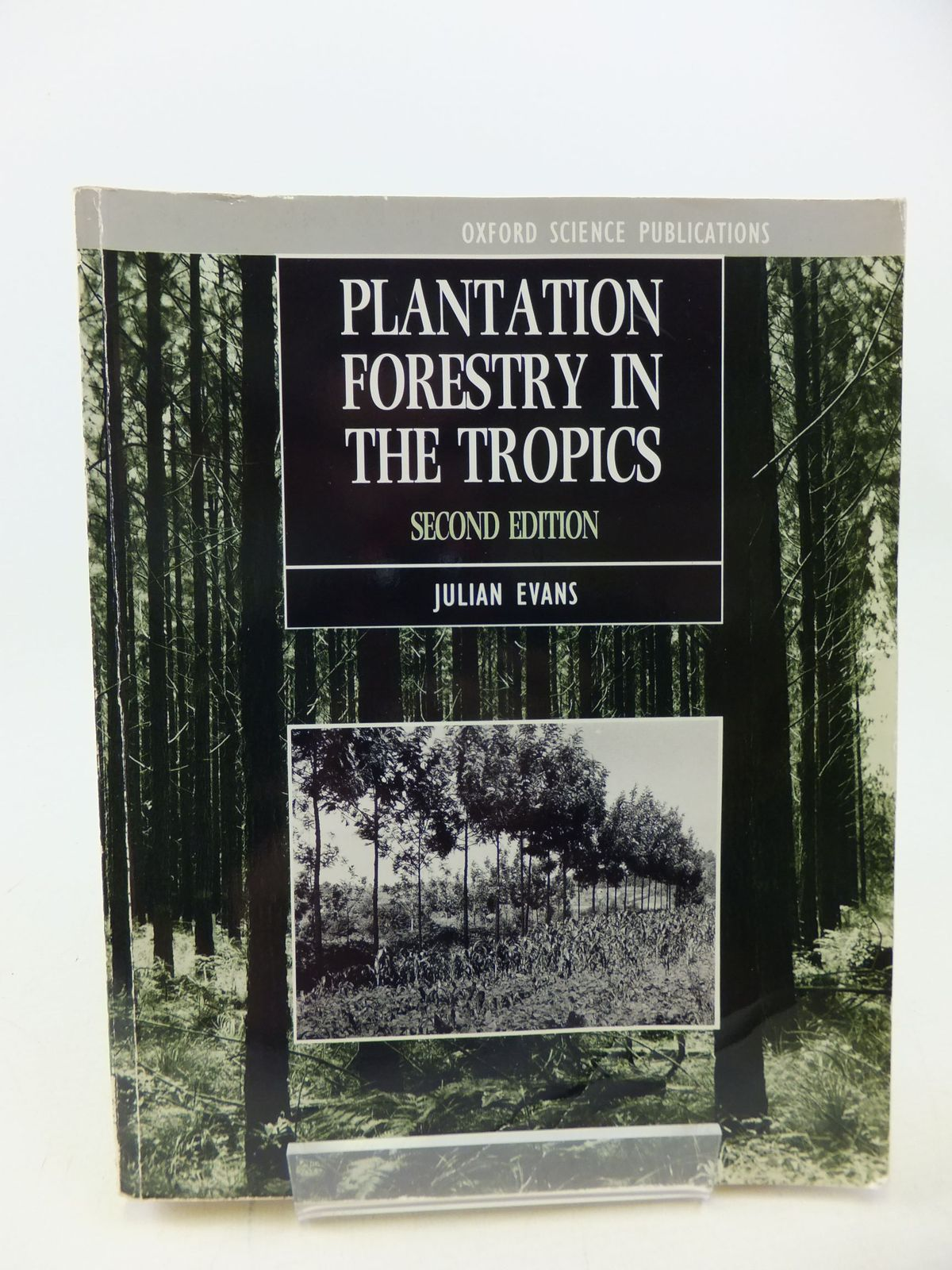 Photo of PLANTATION FORESTRY IN THE TROPICS written by Evans, Julian published by Clarendon Press (STOCK CODE: 2113408)  for sale by Stella & Rose's Books