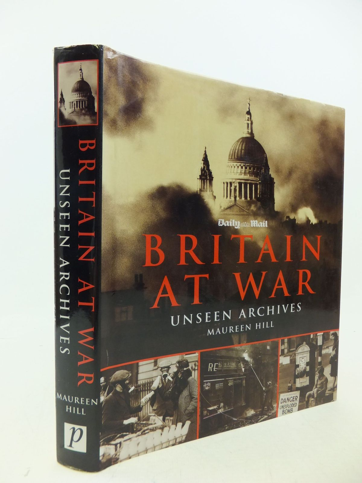 Photo of BRITAIN AT WAR UNSEEN ARCHIVES written by Hill, Maureen published by Parragon (STOCK CODE: 2113466)  for sale by Stella & Rose's Books
