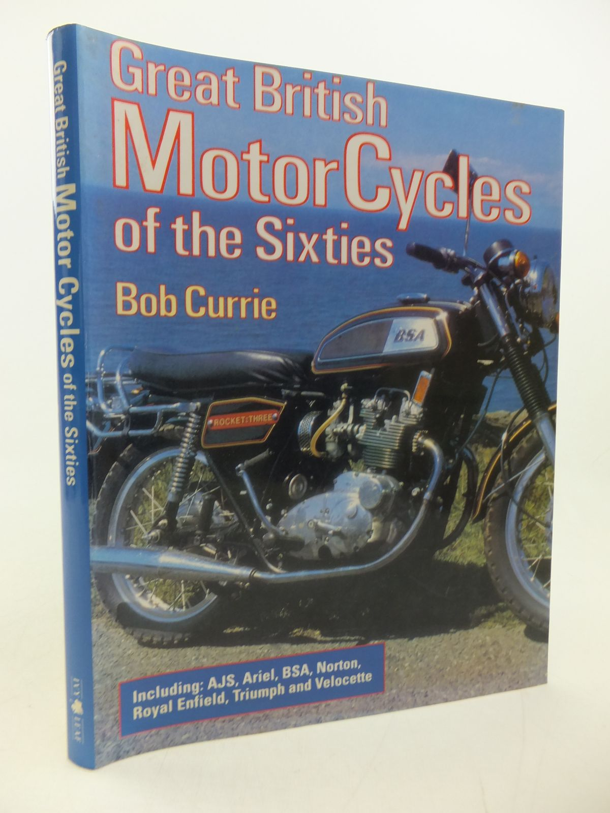 Photo of GREAT BRITISH MOTOR CYCLES OF THE SIXTIES written by Currie, Bob published by Ivy Leaf (STOCK CODE: 2114012)  for sale by Stella & Rose's Books