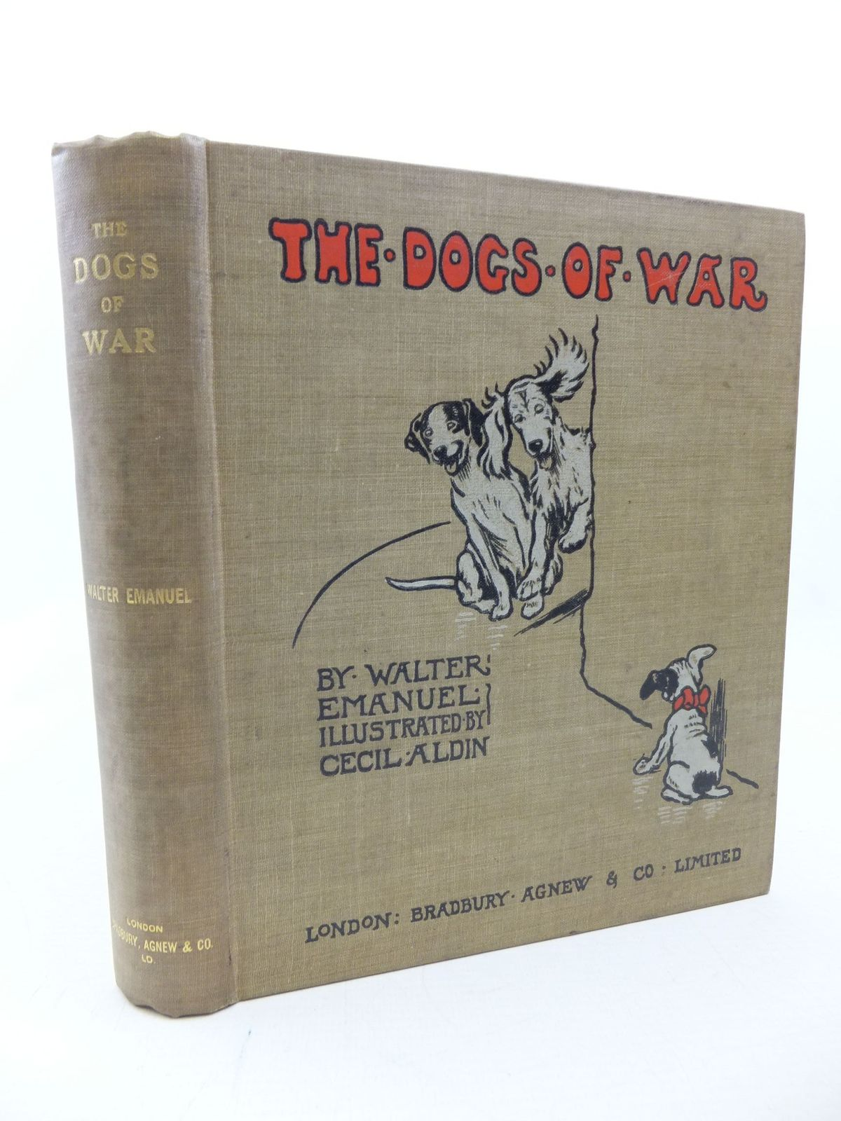 Photo of THE DOGS OF WAR written by Emanuel, Walter illustrated by Aldin, Cecil published by Bradbury, Agnew & Co. Ltd. (STOCK CODE: 2114164)  for sale by Stella & Rose's Books
