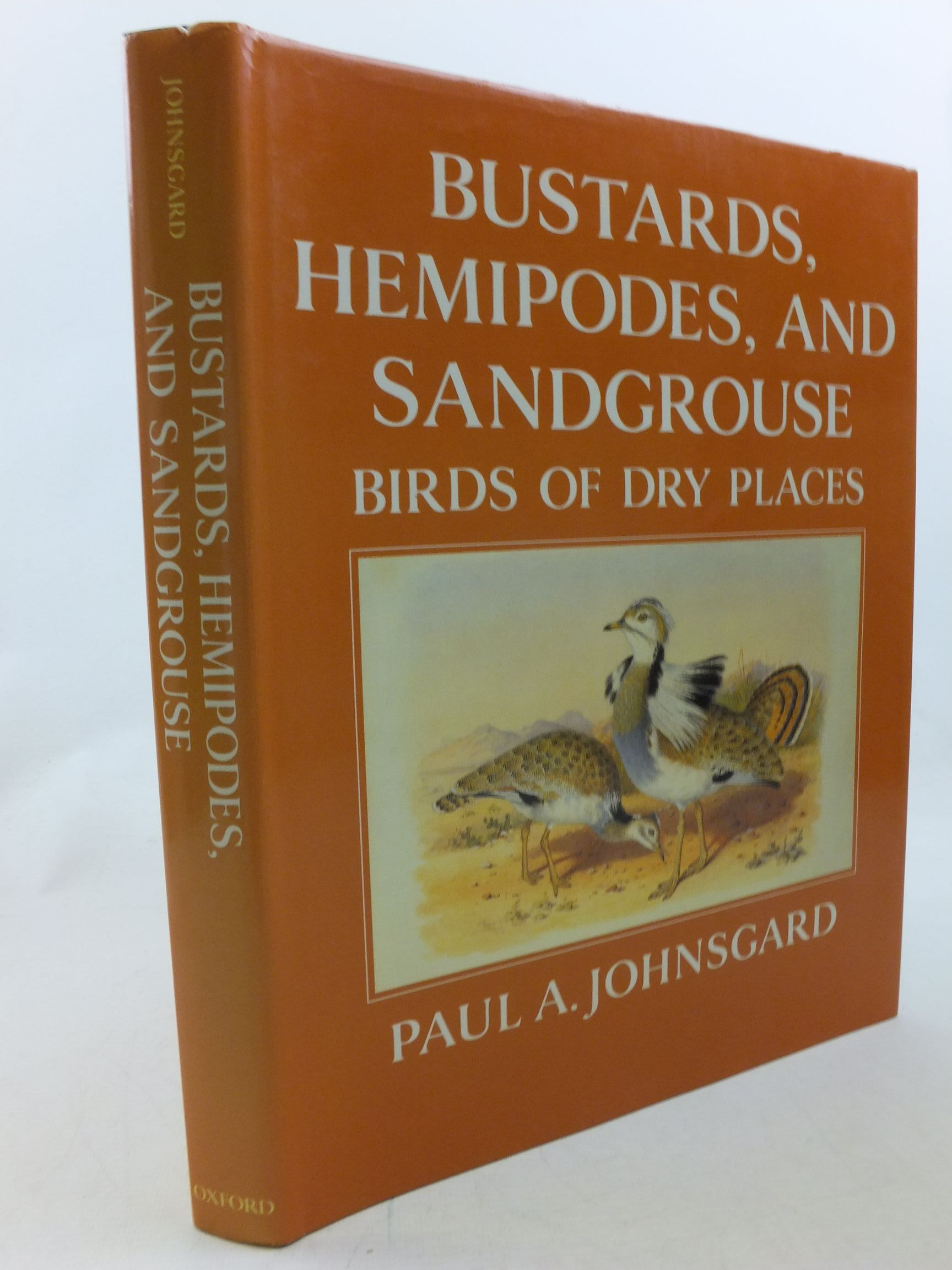 Photo of BUSTARDS, HEMIPODES, AND SANDGROUSE: BIRDS OF DRY PLACES written by Johnsgard, Paul A. illustrated by Jones, Henry published by Oxford University Press (STOCK CODE: 2114346)  for sale by Stella & Rose's Books