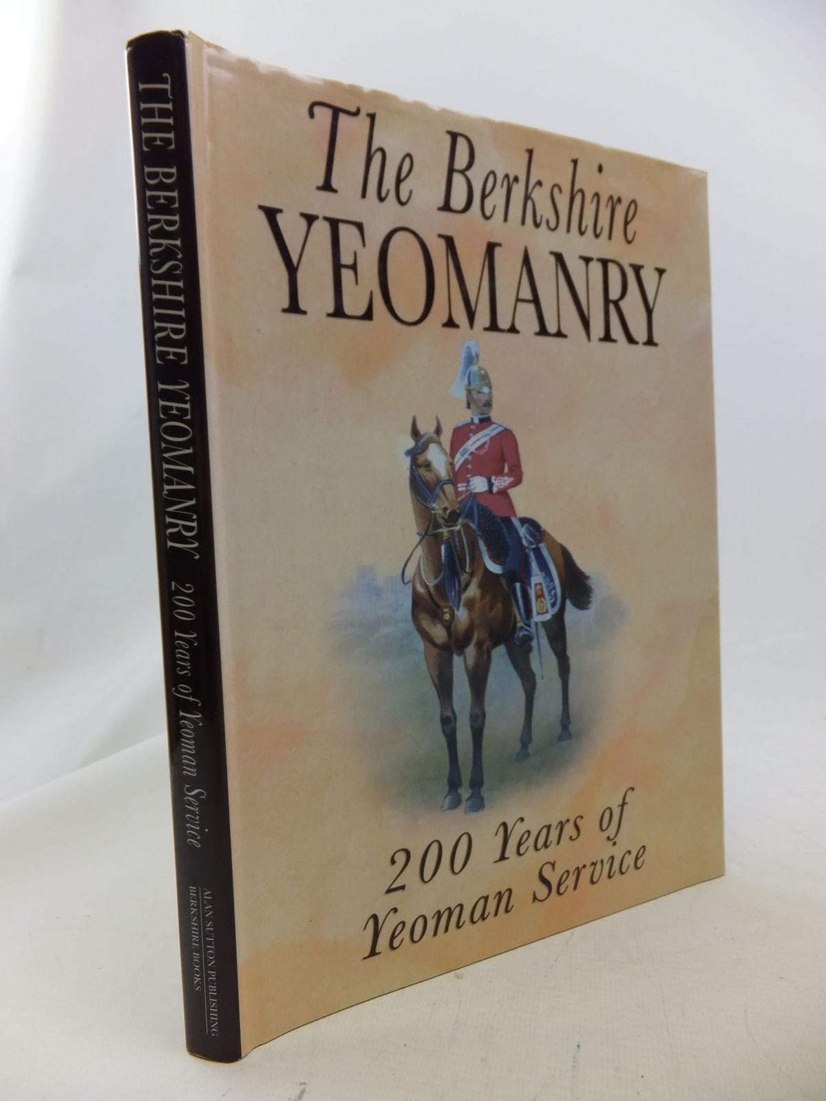 Photo of THE BERKSHIRE YEOMANRY 200 YEARS OF YEOMAN SERVICE written by Verey, Anthony Sampson, Stuart French, Andrew Frost, Simon published by Alan Sutton (STOCK CODE: 2114548)  for sale by Stella & Rose's Books
