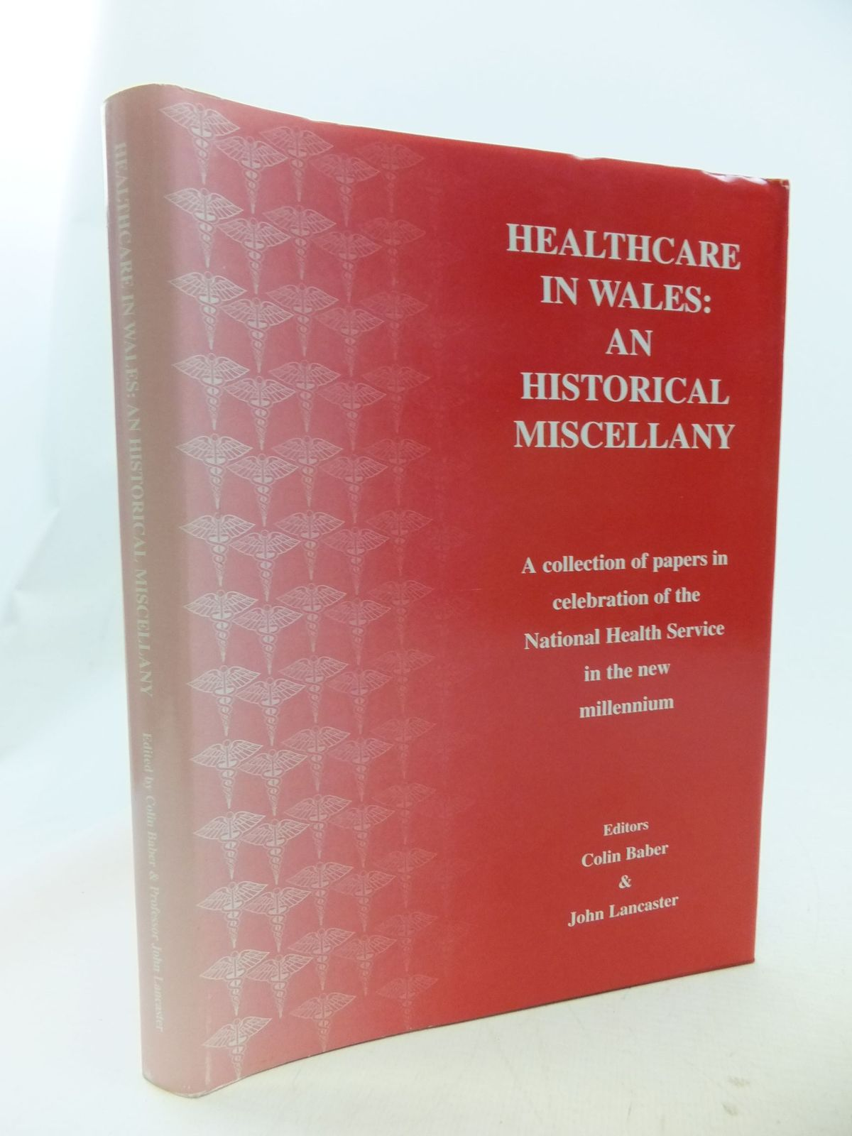Photo of HEALTHCARE IN WALES: AN HISTORICAL MISCELLANY written by Baber, Colin<br />Lancaster, John<br />et al, published by The Newport Printing Co. (STOCK CODE: 2114604)  for sale by Stella & Rose's Books