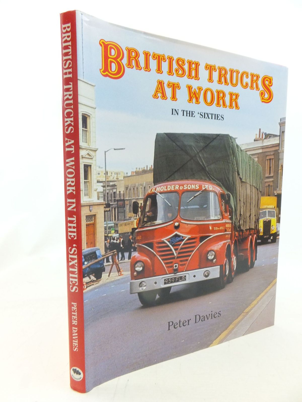 Photo of BRITISH TRUCKS AT WORK IN THE 'SIXTIES written by Davies, Peter published by Roundoak Publishing, Amadeus Press (STOCK CODE: 2114753)  for sale by Stella & Rose's Books