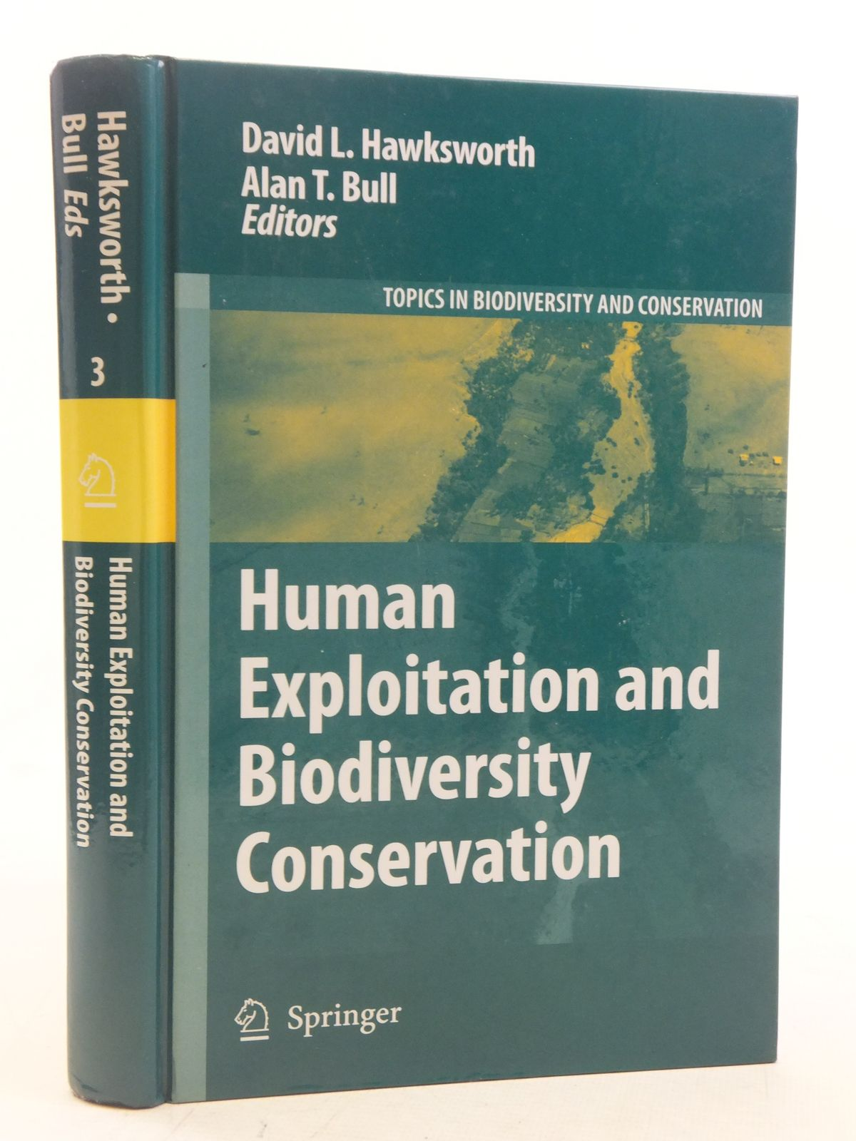 Photo of HUMAN EXPLOITATION AND BIODIVERSITY CONSERVATION written by Hawksworth, David L.<br />Bull, Alan T. published by Springer (STOCK CODE: 2114918)  for sale by Stella & Rose's Books
