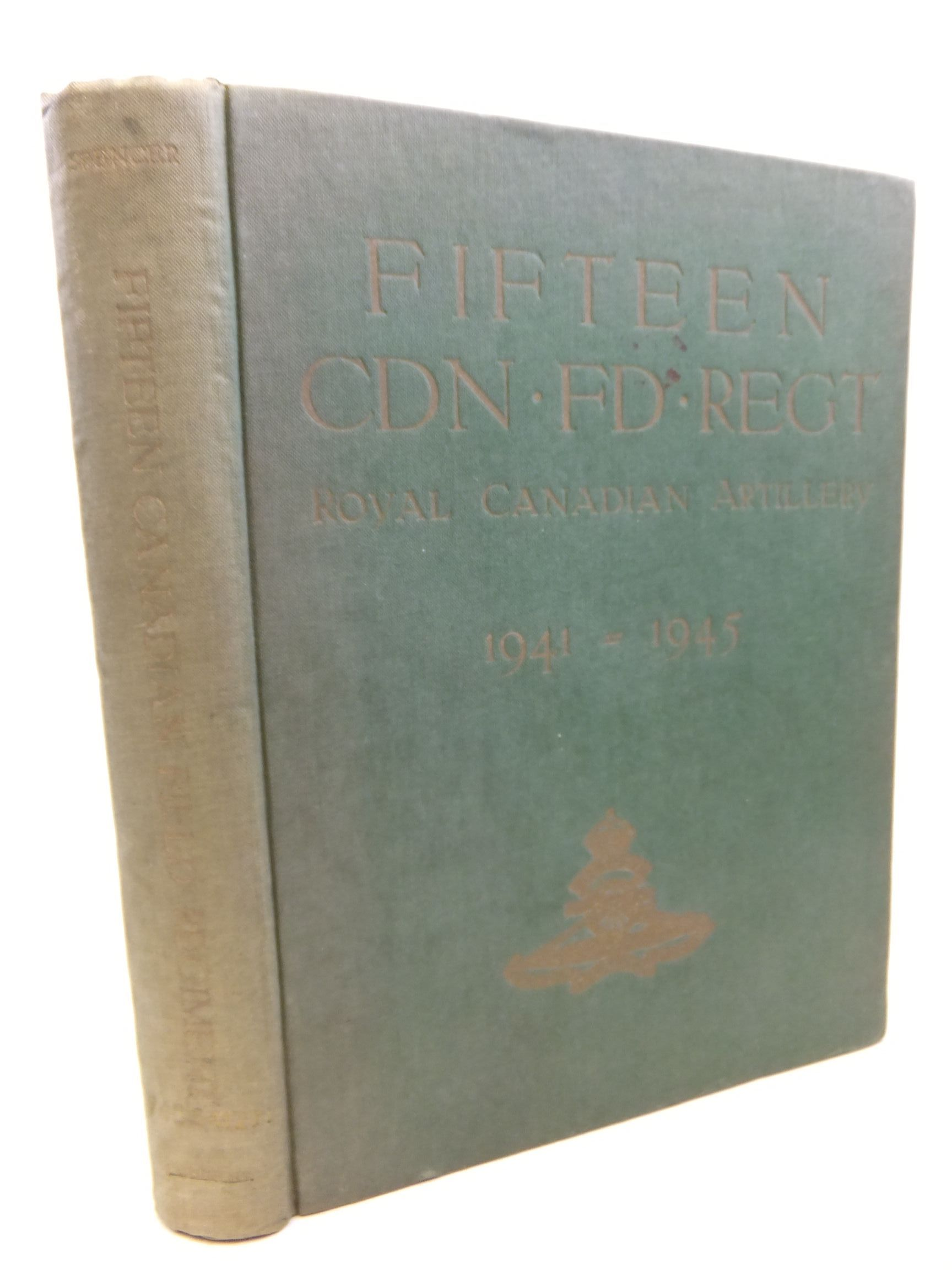 Photo of HISTORY OF THE FIFTEENTH CANADIAN FIELD REGIMENT- Stock Number: 2115140