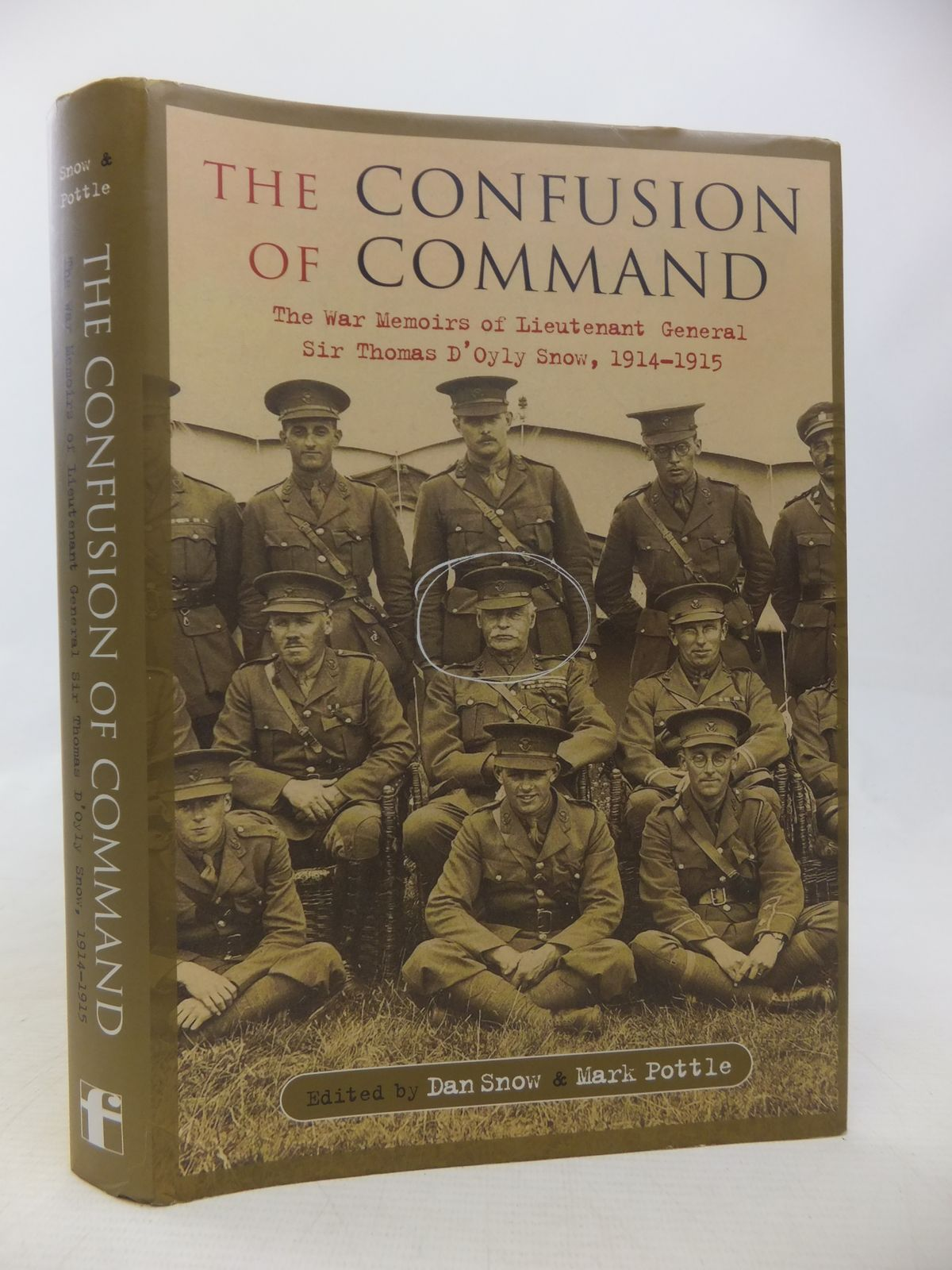 Photo of THE CONFUSION OF COMMAND THE WAR MEMOIRS OF LIEUTENANT GENERAL SIR THOMAS D'OYLY SNOW 1914-1915- Stock Number: 2115193