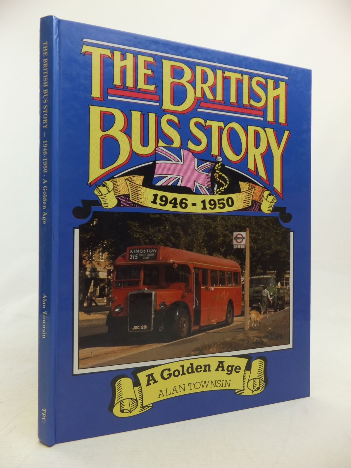 Photo of THE BRITISH BUS STORY 1946-1950 written by Townsin, Alan published by The Transport Publishing Company (STOCK CODE: 2115292)  for sale by Stella & Rose's Books