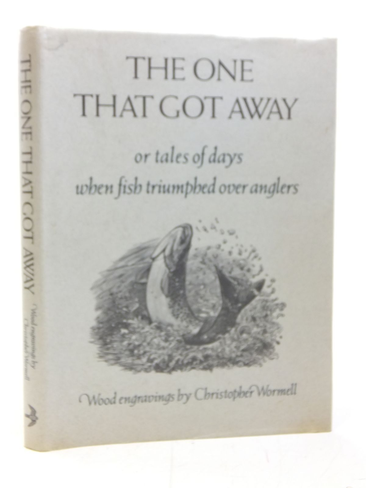 Photo of THE ONE THAT GOT AWAY OR TALES OF DAYS WHEN FISH TRIUMPHED OVER ANGLERS illustrated by Wormell, Christopher published by Merlin Unwin Books (STOCK CODE: 2115415)  for sale by Stella & Rose's Books