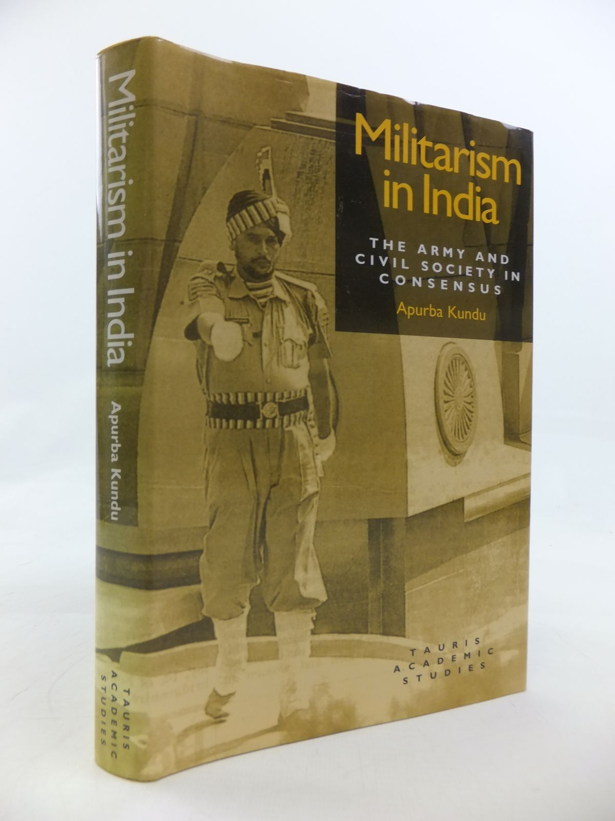 Photo of MILITARISM IN INDIA THE ARMY AND CIVIL SOCIETY IN CONSENSUS- Stock Number: 2115562