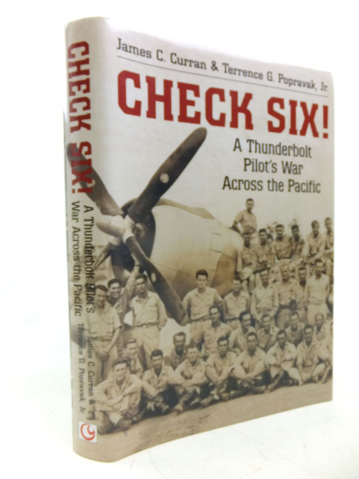 Photo of CHECK SIX! A THUNDERBOLT PILOT'S WAR ACROSS THE PACIFIC written by Curran, James C.<br />Popravak, Terrence G. published by Casemate (STOCK CODE: 2116149)  for sale by Stella & Rose's Books
