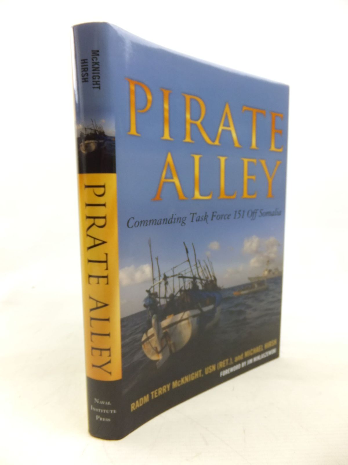 Photo of PIRATE ALLEY COMMANDING TASK FORCE 151 OFF SOMALIA written by McKnight, Radm Terry Hirsh, Michael published by Naval Institute Press (STOCK CODE: 2116150)  for sale by Stella & Rose's Books