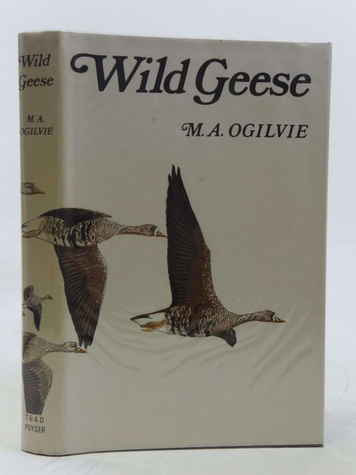 Photo of WILD GEESE written by Ogilvie, Malcolm A. illustrated by Ogilvie, Carol published by T. & A.D. Poyser (STOCK CODE: 2116581)  for sale by Stella & Rose's Books