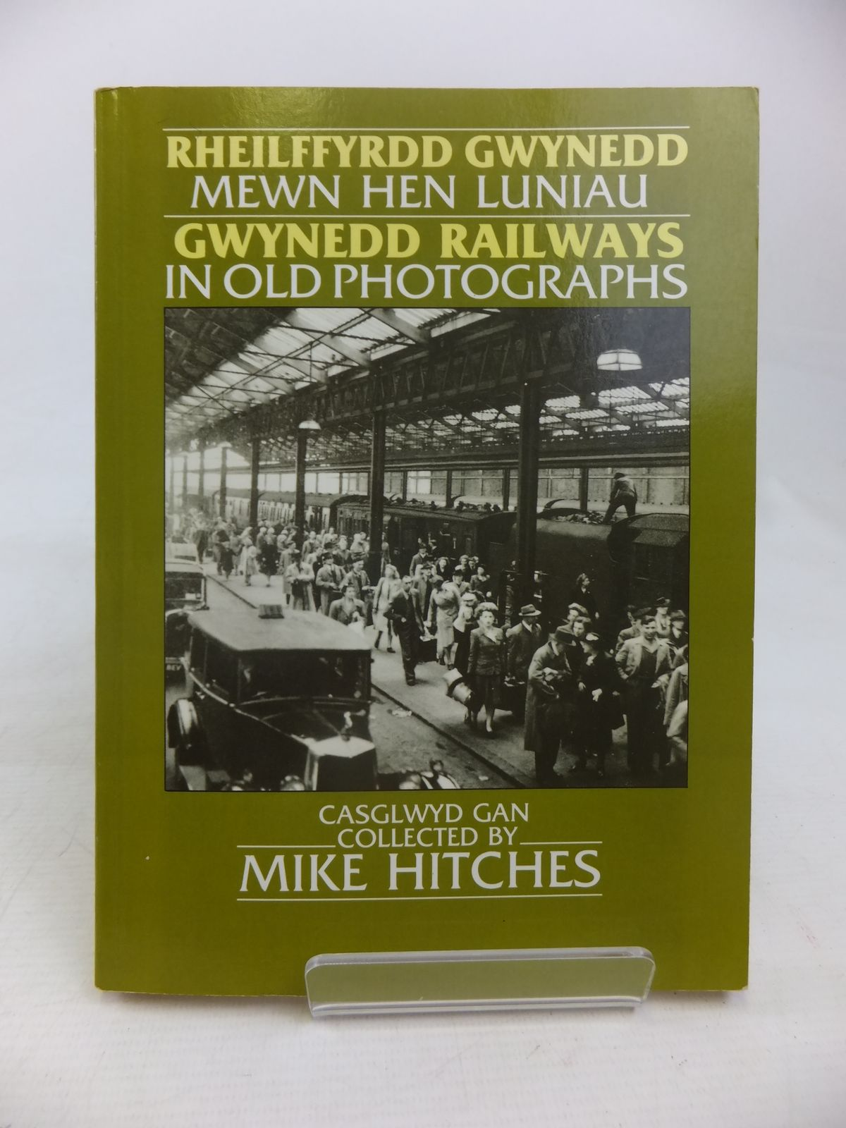 Photo of GWYNEDD RAILWAYS IN OLD PHOTOGRAPHS written by Hitches, Mike published by Alan Sutton (STOCK CODE: 2117042)  for sale by Stella & Rose's Books