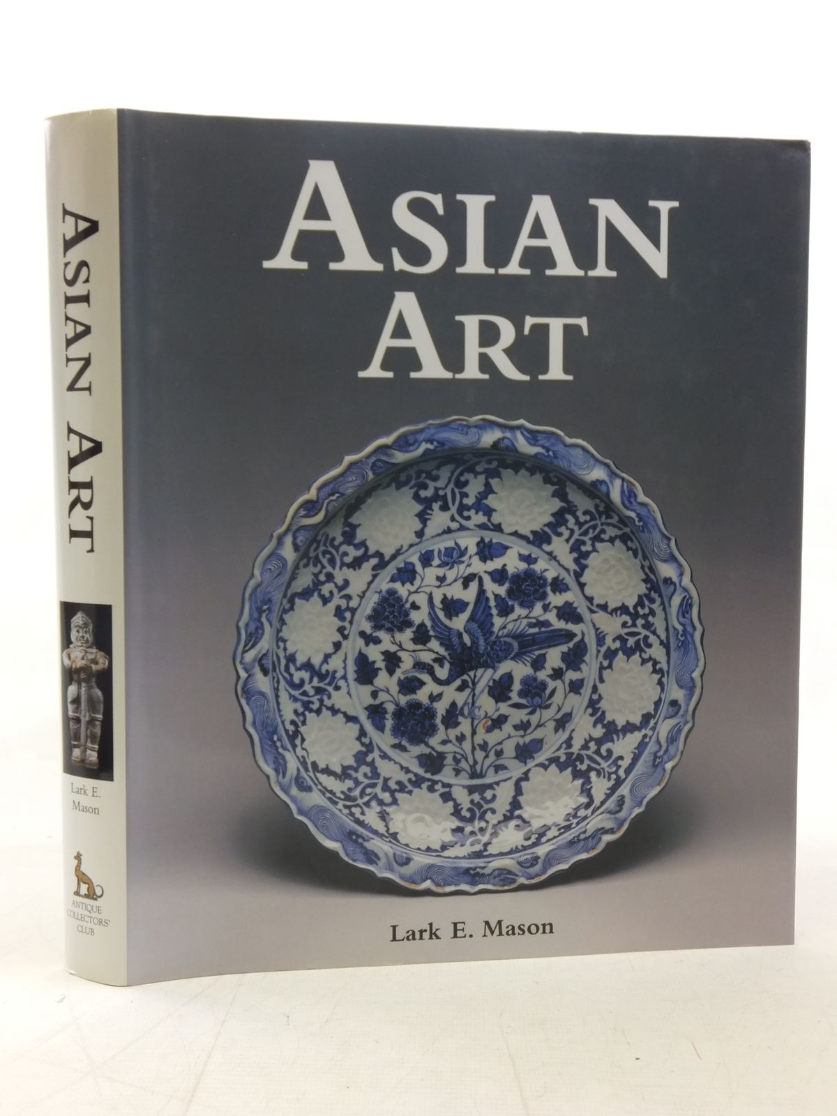 Photo of ASIAN ART written by Mason, Lark E. published by Antique Collectors' Club (STOCK CODE: 2117267)  for sale by Stella & Rose's Books