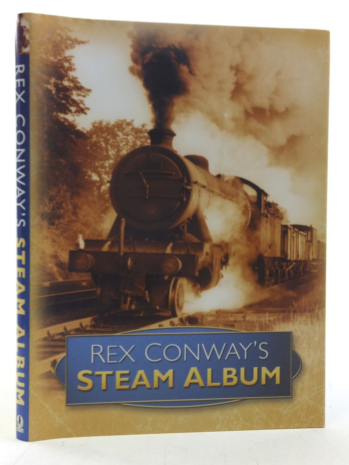 Photo of REX CONWAY'S STEAM ALBUM written by Conway, Rex published by Sutton Publishing (STOCK CODE: 2117876)  for sale by Stella & Rose's Books