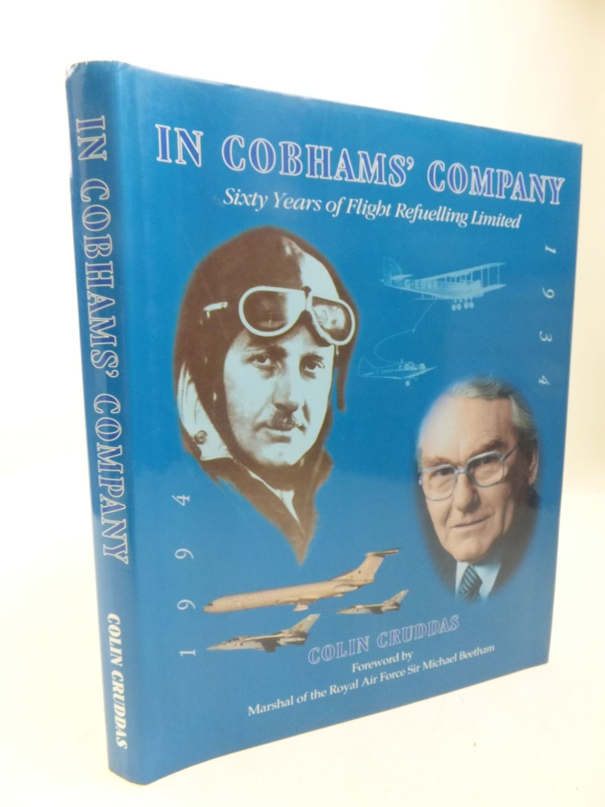Photo of IN COBHAMS' COMPANY SIXTY YEARS OF FLIGHT REFUELLING LIMITED written by Cruddas, Colin published by Cobham Plc (STOCK CODE: 2118471)  for sale by Stella & Rose's Books