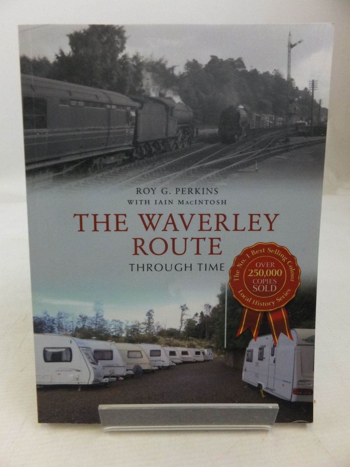 Photo of THE WAVERLEY ROUTE THROUGH TIME written by Perkins, Roy G. Macintosh, Iain published by Amberley Publishing (STOCK CODE: 2118523)  for sale by Stella & Rose's Books