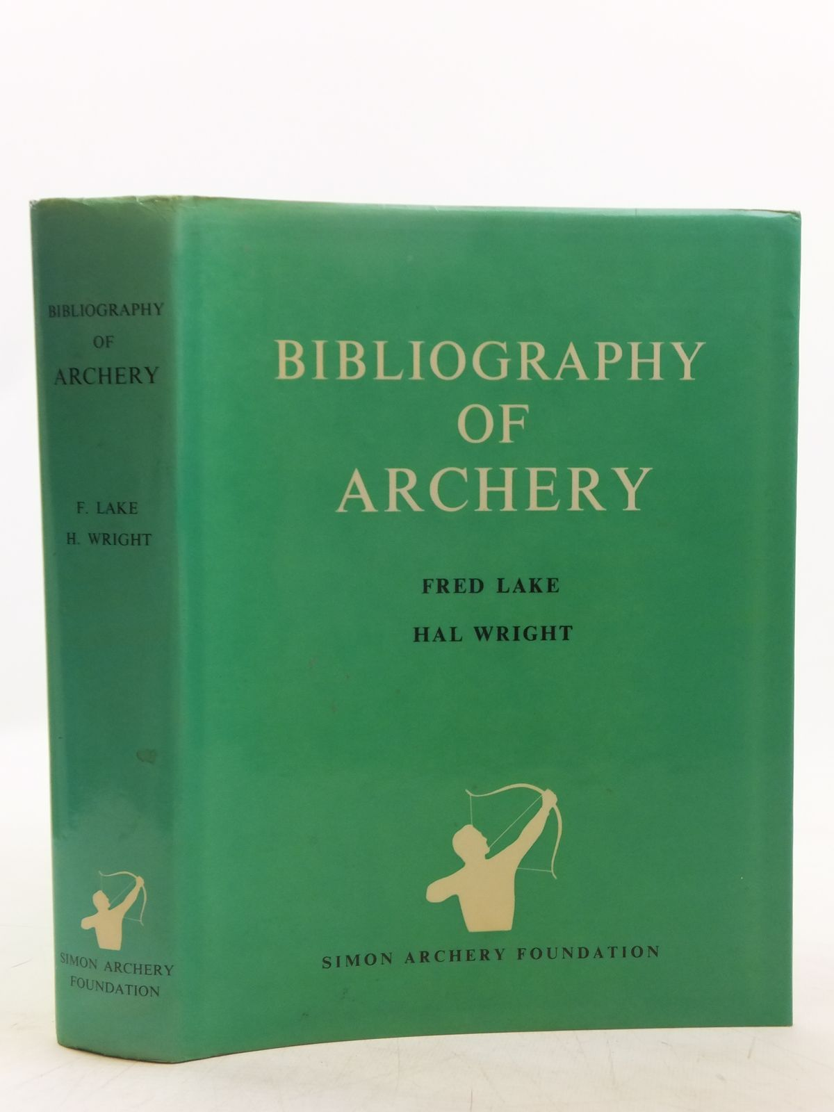 Photo of A BIBLOGRAPHY OF ARCHERY written by Lake, Fred<br />Wright, Hal published by The Simon Archery Foundation (STOCK CODE: 2118734)  for sale by Stella & Rose's Books